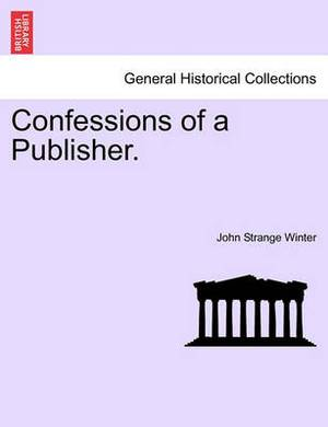 Confessions of a Publisher.