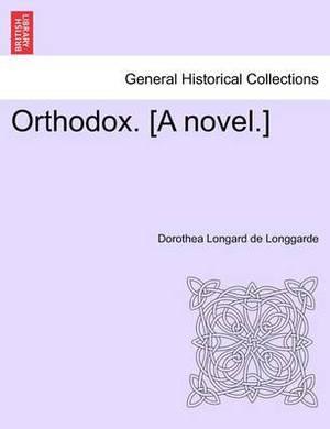Orthodox. [A Novel.]