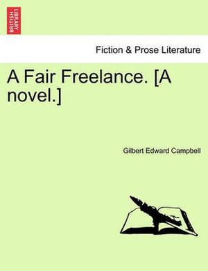 A Fair Freelance. [A Novel.]