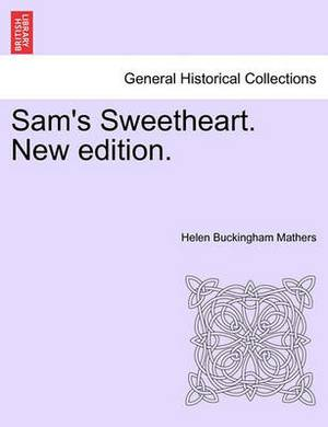 Sam's Sweetheart. New Edition.