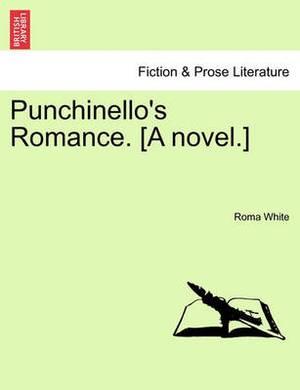 Punchinello's Romance. [A Novel.]
