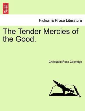 The Tender Mercies of the Good.