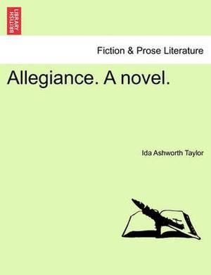 Allegiance. a Novel.