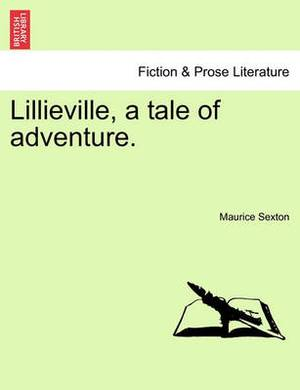 Lillieville, a Tale of Adventure.