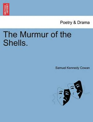 The Murmur of the Shells.