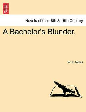 A Bachelor's Blunder.