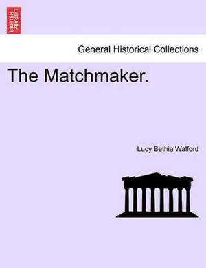 The Matchmaker.