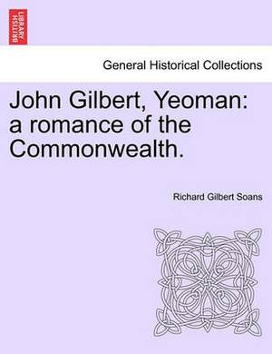 John Gilbert, Yeoman: A Romance of the Commonwealth.