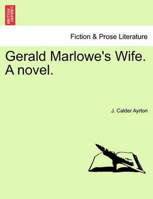 Gerald Marlowe's Wife. a Novel.