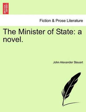 The Minister of State: A Novel.