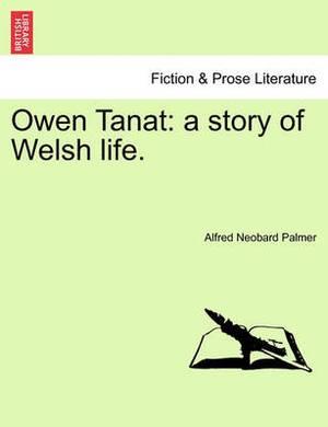 Owen Tanat: A Story of Welsh Life.