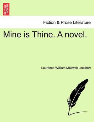 Mine Is Thine. a Novel, Fourth Edition