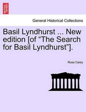 Basil Lyndhurst ... New Edition [Of  The Search for Basil Lyndhurst ].