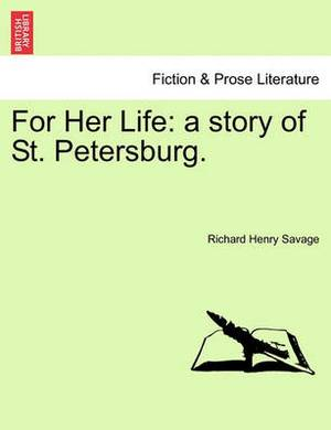 For Her Life: A Story of St. Petersburg.