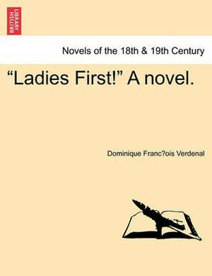 Ladies First! a Novel.