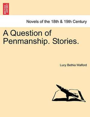 A Question of Penmanship. Stories.