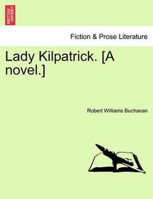 Lady Kilpatrick. [A Novel.]