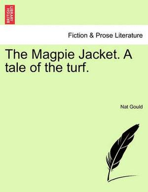 The Magpie Jacket. a Tale of the Turf.
