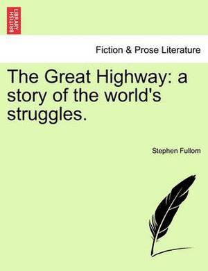 The Great Highway: A Story of the World's Struggles.