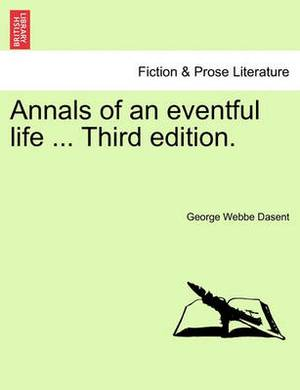 Annals of an Eventful Life ... Third Edition.