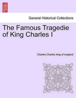 The Famous Tragedie of King Charles I
