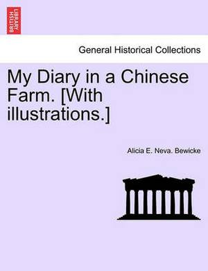 My Diary in a Chinese Farm. [With Illustrations.]