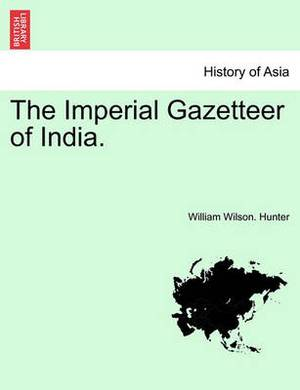 The Imperial Gazetteer of India.