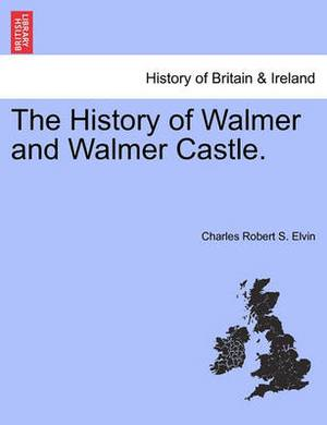 The History of Walmer and Walmer Castle.