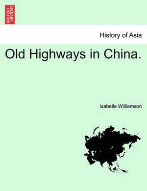 Old Highways in China.