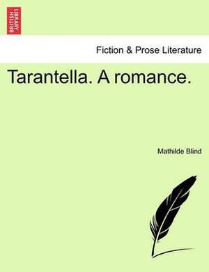 Tarantella. a Romance.