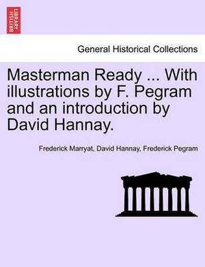 Masterman Ready ... with Illustrations by F. Pegram and an Introduction by David Hannay.