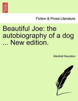 Beautiful Joe: The Autobiography of a Dog ... New Edition.