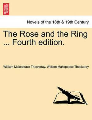The Rose and the Ring ... Fourth Edition.