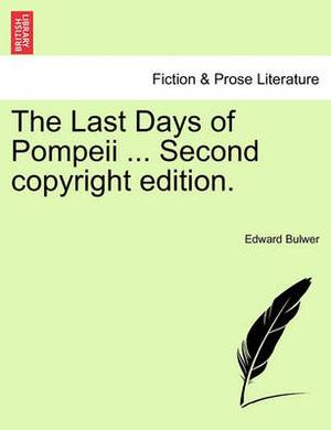 The Last Days of Pompeii ... Second Copyright Edition. Vol.II