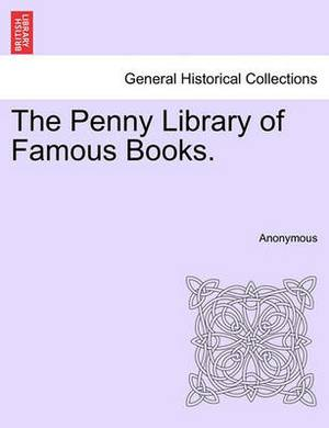 The Penny Library of Famous Books.