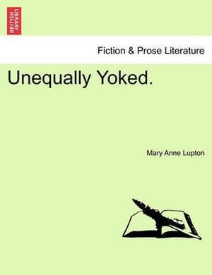 Unequally Yoked.