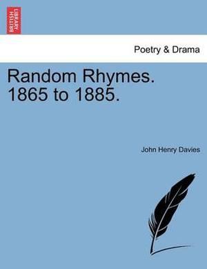 Random Rhymes. 1865 to 1885.