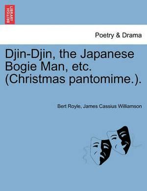 Djin-Djin, the Japanese Bogie Man, Etc. (Christmas Pantomime.).