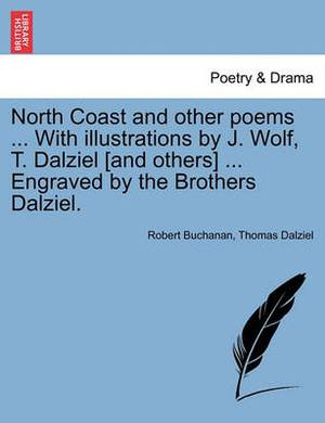 North Coast and Other Poems ... with Illustrations by J. Wolf, T. Dalziel [And Others] ... Engraved by the Brothers Dalziel.