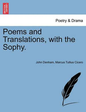 Poems and Translations, with the Sophy.