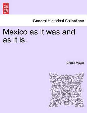 Mexico as It Was and as It Is.