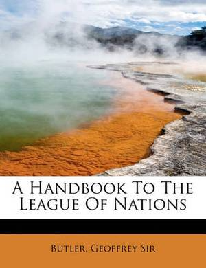 A Handbook to the League of Nations