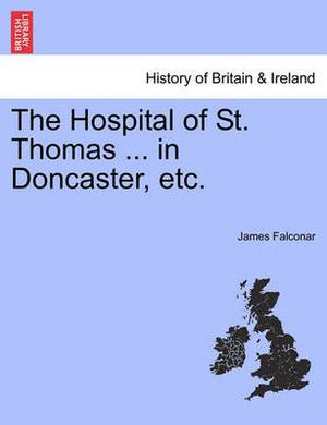 The Hospital of St. Thomas ... in Doncaster, Etc.