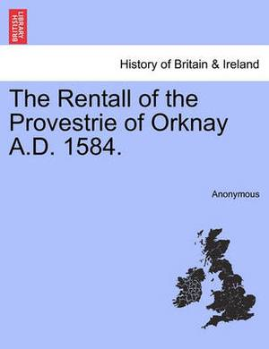 The Rentall of the Provestrie of Orknay A.D. 1584.