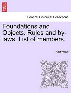 Foundations and Objects. Rules and By-Laws. List of Members.