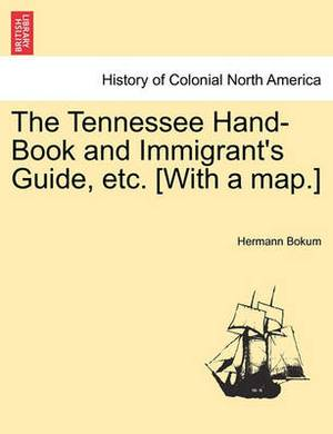 The Tennessee Hand-Book and Immigrant's Guide, Etc. [With a Map.]