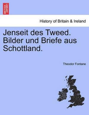 Jenseit Des Tweed. Bilder Und Briefe Aus Schottland.
