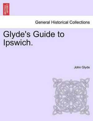 Glyde's Guide to Ipswich.