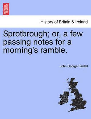 Sprotbrough; Or, a Few Passing Notes for a Morning's Ramble.
