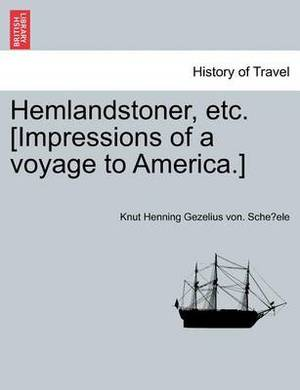 Hemlandstoner, Etc. [Impressions of a Voyage to America.]